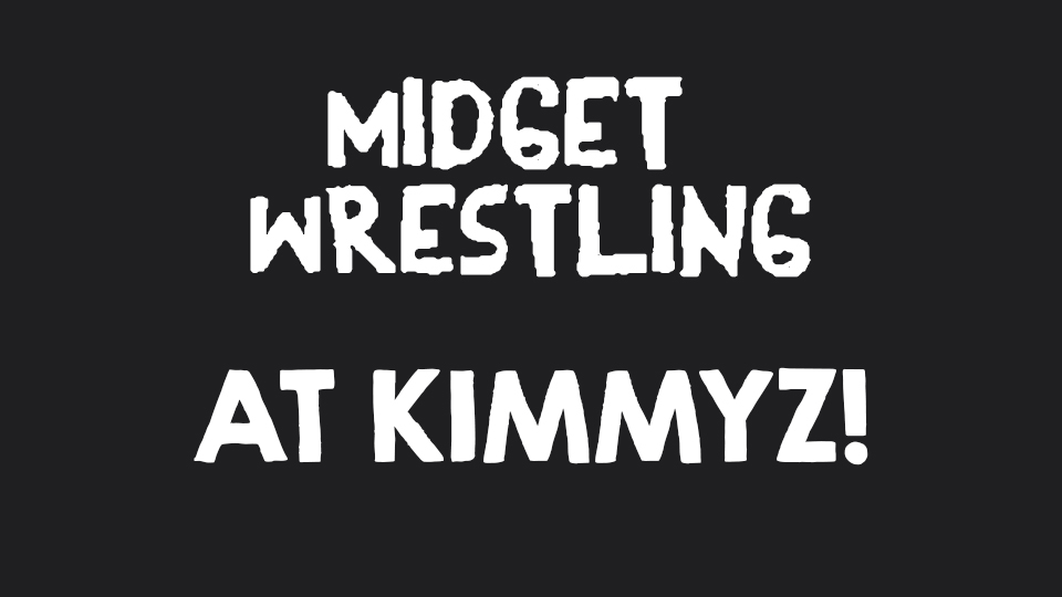 Thursday January 16th 2020 Midget Wrestling at Kimmyz Tatum Point